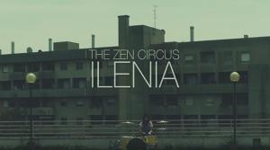 The Zen Circus - Ilenia